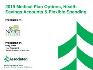 2015  Medical Plan  Options, Health  Savings  Accounts & Flexible Spending