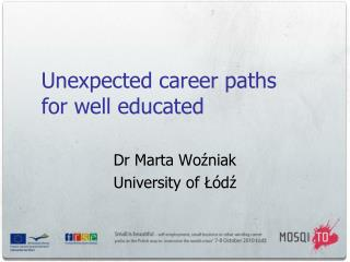 Unexpected career paths  for well educated