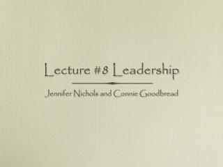 Lecture #8 Leadership