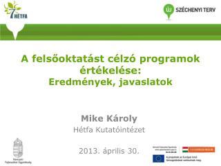 A felsőoktatást célzó programok értékelése: Eredmények, javaslatok