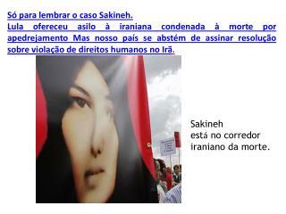 Só para lembrar o caso  Sakineh .