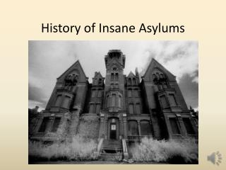 history of insane asylums