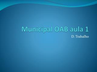 Municipal OAB aula 1