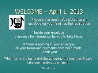 WELCOME – April 1, 2013