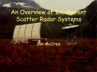 An Overview of Incoherent Scatter Radar Systems