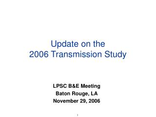 Update on the  2006 Transmission Study