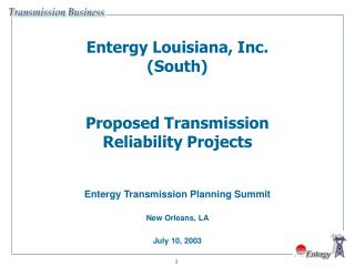 Entergy Louisiana, Inc. (South) Proposed Transmission Reliability Projects
