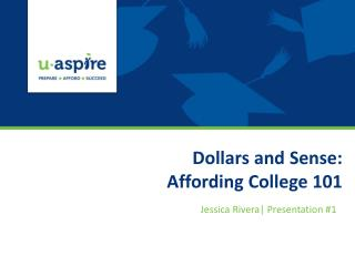 Dollars and Sense: Affording College 101