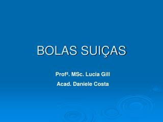 BOLAS SUI�AS