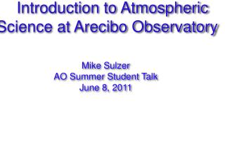 Introduction to Atmospheric Science at Arecibo Observatory