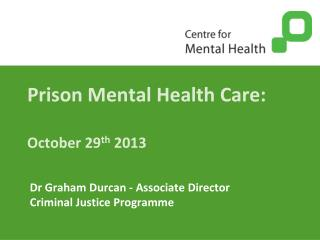 Prison  Mental  Health Care : October 29 th  2013