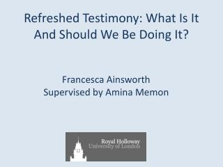 Refreshed Testimony: What Is It  A nd Should We Be Doing It?