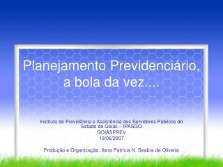 Planejamento Previdenciário,  a bola da vez....