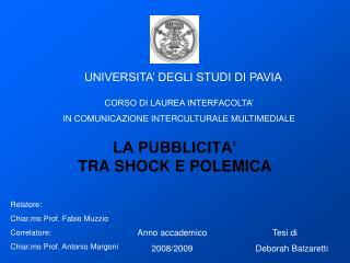 LA PUBBLICITA'  TRA SHOCK E POLEMICA