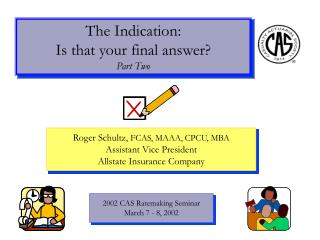 The Indication: Is that your final answer? Part Two