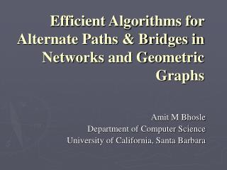 Efficient Algorithms for Alternate Paths & Bridges in Networks and Geometric Graphs