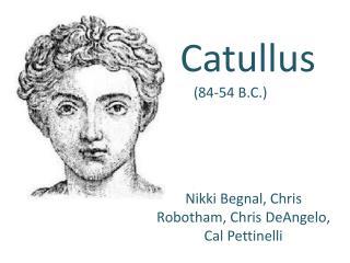 Catullus (84-54 B.C.)