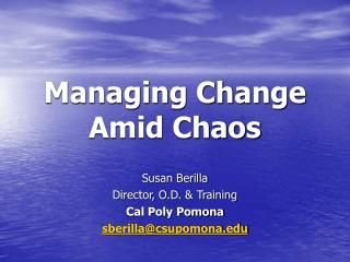 Managing Change Amid Chaos