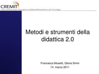 Metodi e strumenti della didattica 2.0