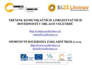 TRÉNINK KOMUNIKAČNÍCH A PREZENTAČNÍCH DOVEDNOSTÍ VOBLASTI VELETRHŮ  comm.sszslitvinov.cz/