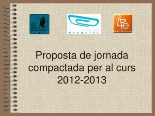 Proposta de jornada compactada per al curs 2012-2013