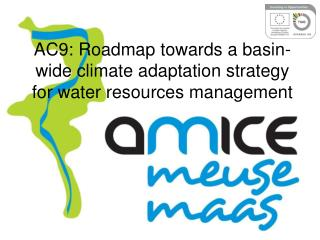AC9: Roadmap towards a basin-wide climate adaptation strategy for water resources management
