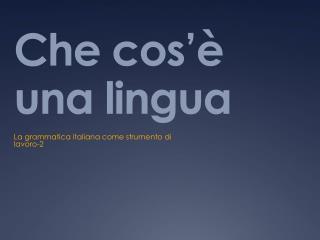 Che cos'è una lingua