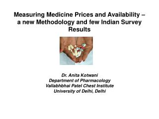 Measuring Medicine Prices and Availability – a new Methodology and few Indian Survey Results