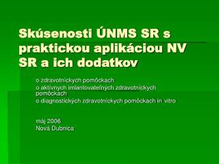 Skúsenosti ÚNMS SR s praktickou aplikáciou NV SR a ich dodatkov