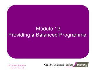Module 12 Providing a Balanced Programme