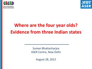 Where are the four year olds? Evidence from three Indian states