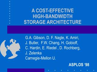 A COST-EFFECTIVE HIGH-BANDWIDTH STORAGE ARCHITECTURE