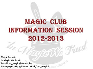 Magic  club   Information  session 2012-2013