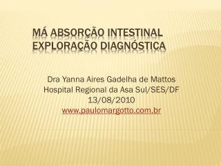 MÁ ABSORÇÃO INTESTINAL Exploração diagnóstica