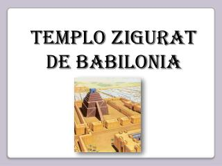 Templo Zigurat de Babilonia