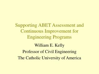 Supporting ABET Assessment and Continuous Improvement for Engineering Programs