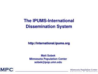 The IPUMS-International  Dissemination System international.ipums