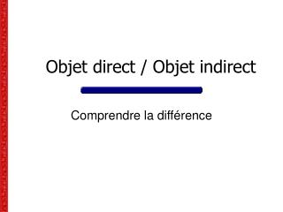 Objet direct / Objet indirect