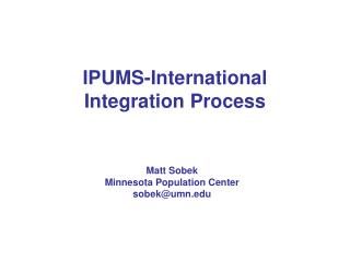 IPUMS-International Integration Process