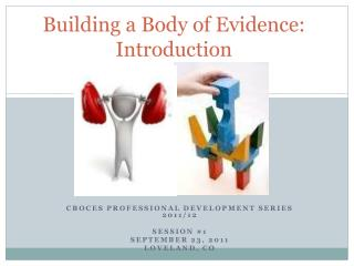 Building a Body of Evidence: Introduction