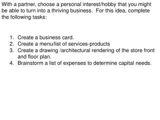 Create a business card. Create a menu/list of services-products