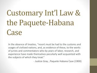Customary  Int'l Law & the  Paquete -Habana Case