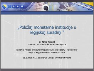 """""""Položaj monetarne institucije u  regijskoj  suradnji """""""