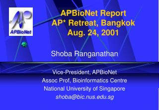 APBioNet Report  AP* Retreat, Bangkok Aug. 24, 2001