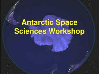Antarctic Space Sciences Workshop