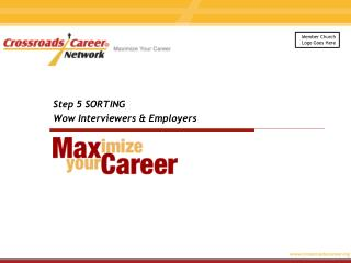 Step 5 SORTING Wow Interviewers & Employers
