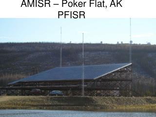 AMISR – Poker Flat, AK PFISR