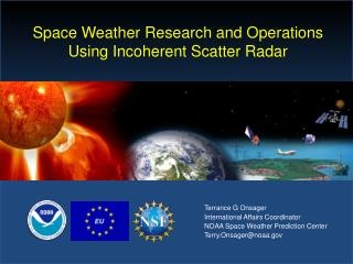 Space Weather Research and Operations Using Incoherent Scatter Radar