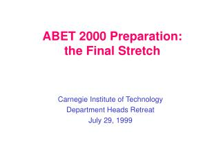 ABET 2000 Preparation:  the Final Stretch