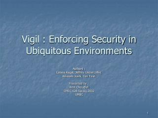 Vigil : Enforcing Security in Ubiquitous Environments